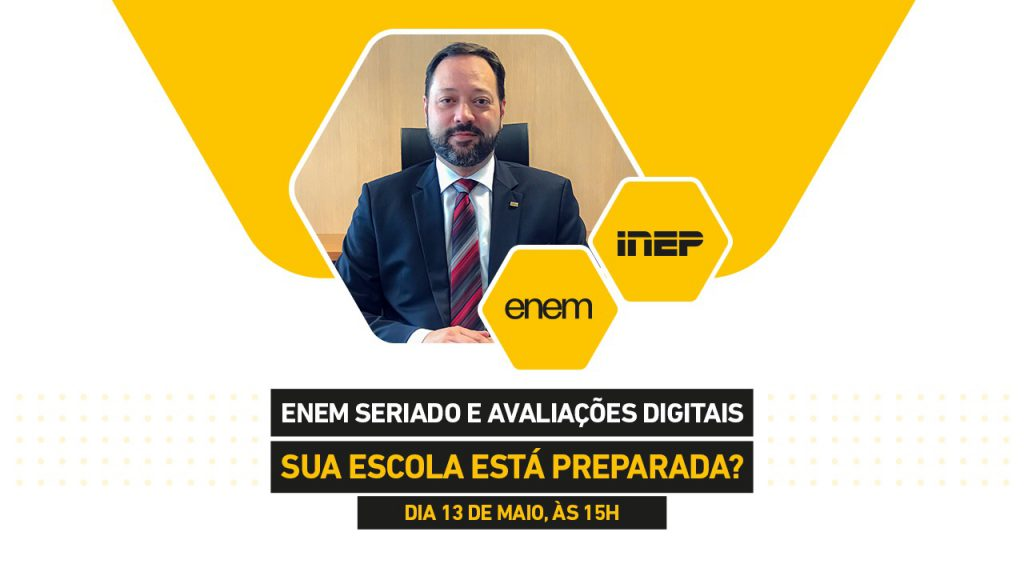 Enem seriado e avaliações digitais: presidente do Inep participa de bate-papo ao vivo sobre o novo exame nacional